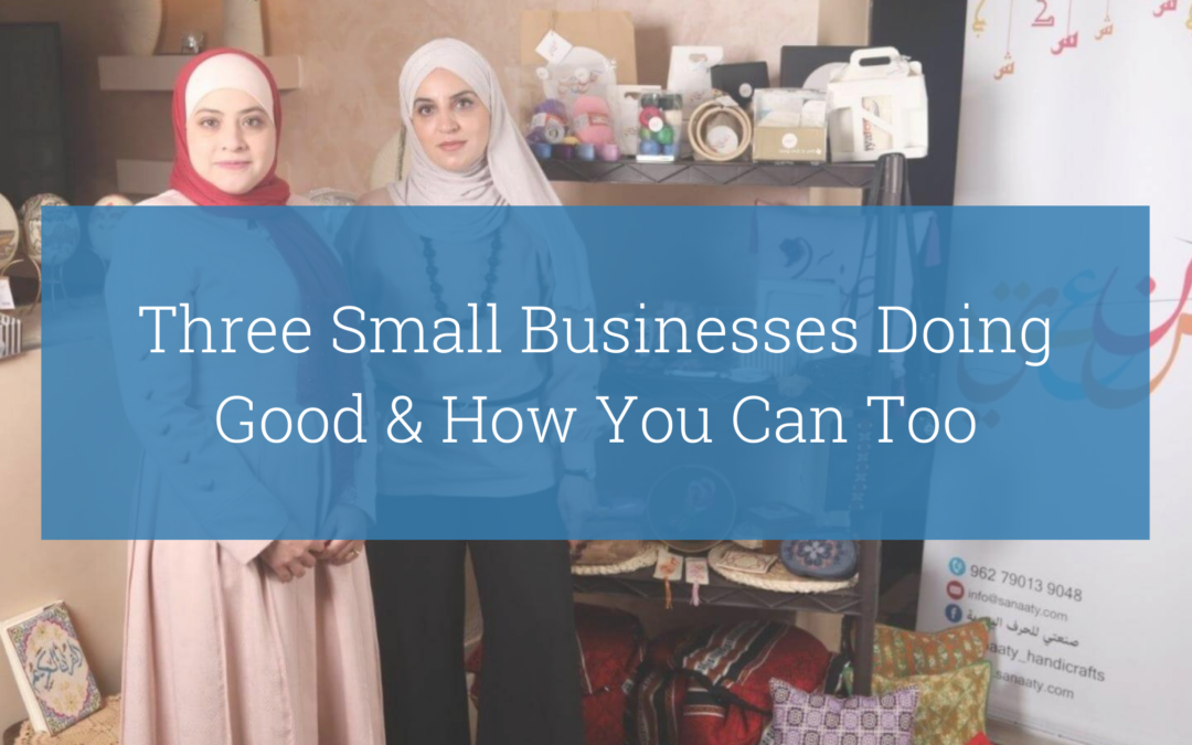 Three Small Businesses Doing Good & How You Can Too