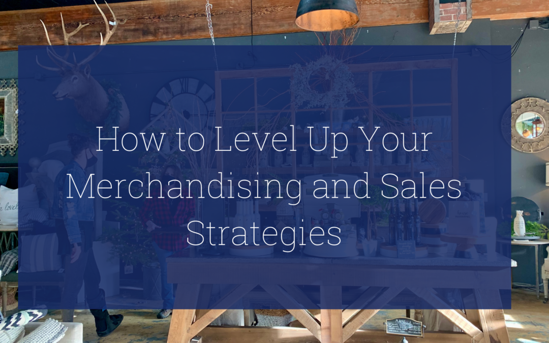 How to Level Up Your Merchandise and Sales Strategy