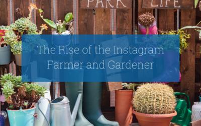 The Influence of The Instagram Farmer & Gardener in Retail